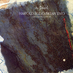 Brian Eno and Harold Budd - The Pearl