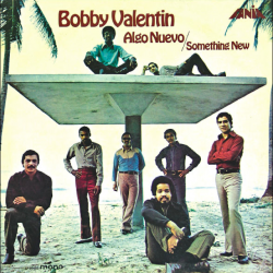1970 - Bobby Valentin, Algo Nuevo  (Izzy Sanabria)