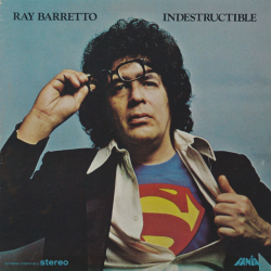 1973 - Ray Barretto, Indestructible (Izzy Sanabria)