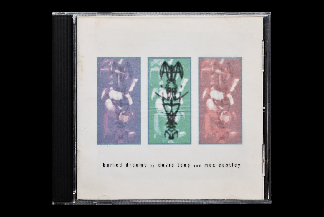 David Toop and Max Eastley - Buried Dreams