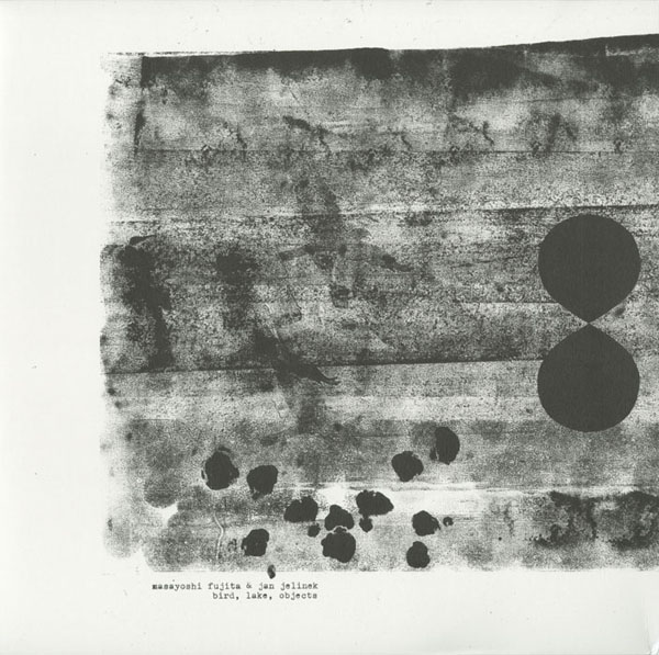 Masayoshi Fujita & Jan Jelinek - Bird, Lake, Objects